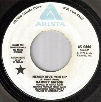 HARVEY MASON - NEVER GIVE YOU UP - ARISTA dj