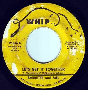 BARBETTE and MEL - LET'S GET IT TOGETHER - WHIP