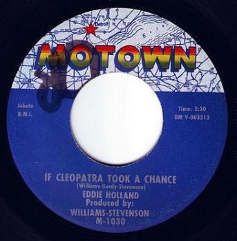 EDDIE HOLLAND - IF CLEOPATRA TOOK A CHANCE - MOTOWN