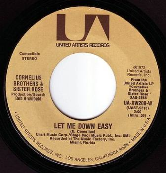 CORNELIUS BROTHERS & SISTER ROSE - LET ME DOWN EASY - UA