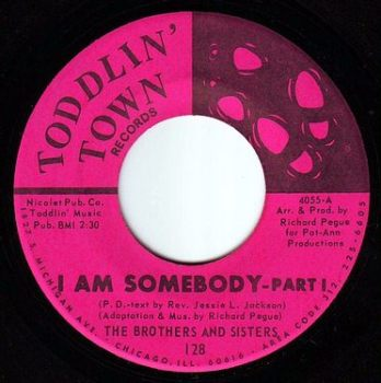 BROTHERS AND SISTERS - I AM SOMEBODY - TODDLIN' TOWN