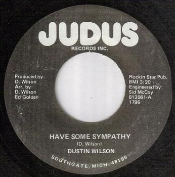 DUSTIN WILSON - HAVE SOME SYMPATHY - JUDUS