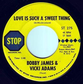 BOBBY JAMES & VICKI ADAMS - LOVE IS SUCH A SWEET THING - STOP