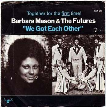 BARBARA MASON & THE FUTURES - WE GOT EACH OTHER - BUDDAH DEMO