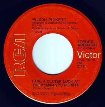WILSON PICKETT - TAKE A CLOSER LOOK AT THE WOMAN YOU'RE WITH - RCA