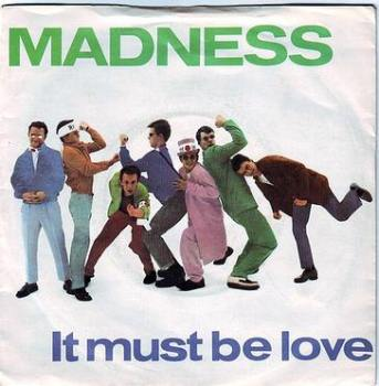 MADNESS - IT MUST BE LOVE - STIFF