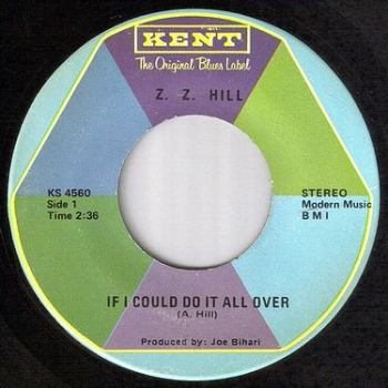 ZZ HILL - IF I COULD DO IT ALL OVER - KENT