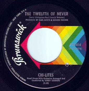 CHI-LITES - THE TWELFTH OF NEVER - BRUNSWICK