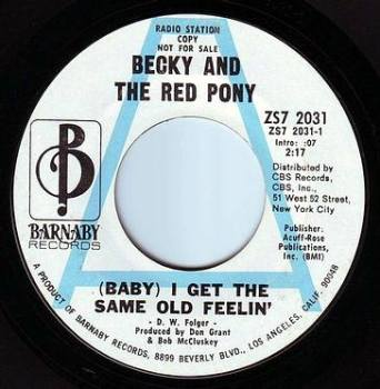 BECKY AND THE RED PONY - (BABY) I GET THE SAME OLD FEELIN' - BARNABY DEMO