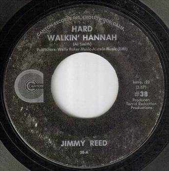 JIMMY REED - HARD WALKIN' HANNAH - CANYON