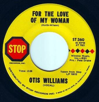 OTIS WILLIAMS - FOR THE LOVE OF MY WOMAN - STOP