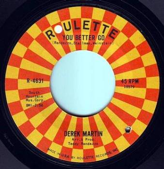 DEREK MARTIN - YOU BETTER GO - ROULETTE