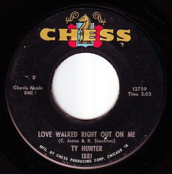 TY HUNTER - LOVE WALKED RIGHT OUT ON ME - CHESS