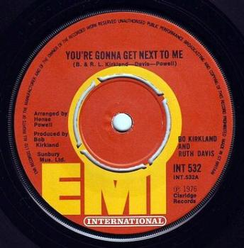 BO KIRKLAND & RUTH DAVIS - YOU'RE GONNA GET NEXT TO ME - EMI