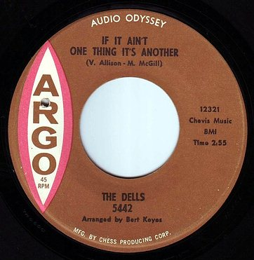 DELLS - IF IT AIN'T ONE THING IT'S ANOTHER - ARGO