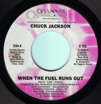 CHUCK JACKSON - WHEN THE FUEL RUNS OUT - CHANNEL
