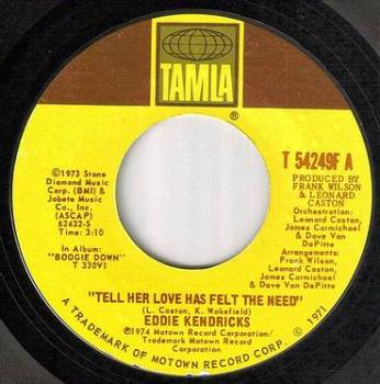 EDDIE KENDRICKS - TELL HER LOVE HAS FELT THE NEED - TAMLA