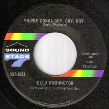 ELLA WASHINGTON - YOU'RE GONNA CRY, CRY, CRY - SS7