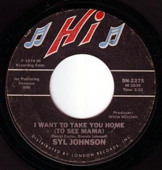 SYL JOHNSON - I WANT TO TAKE YOU HOME (TO SEE MAMA) - HI