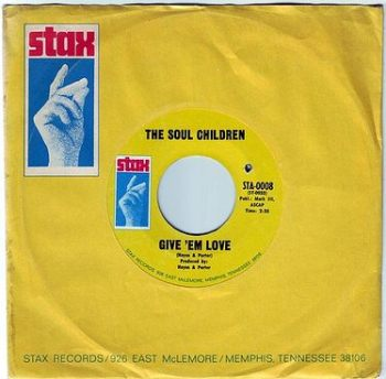 SOUL CHILDREN - GIVE 'EM LOVE - STAX