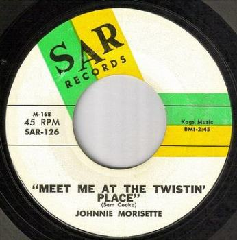 JOHNNIE MORISETTE - MEET ME AT THE TWISTIN' PLACE - SAR