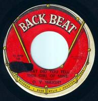 O.V. WRIGHT - WHAT DID YOU TELL THIS GIRL OF MINE - BACK BEAT DEMO