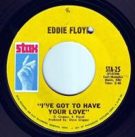 EDDIE FLOYD - I'VE GOT TO HAVE YOUR LOVE - STAX