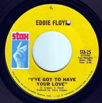 EDDIE FLOYD - I'VE GOT TO HAVE YOUR LOVE - STAX