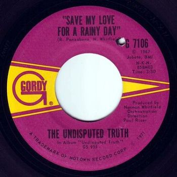 UNDISPUTED TRUTH - SAVE MY LOVE FOR A RAINY DAY - GORDY