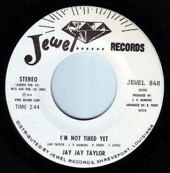 JAY JAY TAYLOR - I'M NOT TIRED YET - JEWEL