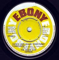 INNERCITY EXPRESS - DANCE AND SHAKE YOUR FUNKY TAMBOURINE - EBONY