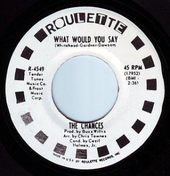 CHANCES - WHAT WOULD YOU SAY - ROULETTE