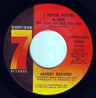 JACKEY BEAVERS - I NEVER FOUND A GIRL - SEVENTY SEVEN