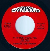 BARBARA & BRENDA - IF I'M HURT YOU'LL FEEL THE PAIN - DYNAMO