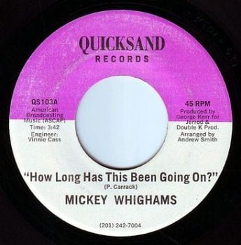 MICKEY WHIGGAMS - HOW LONG HAS THIS BEEN GOING ON - QUICKSAND