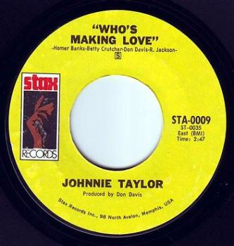 JOHNNIE TAYLOR - WHO'S MAKING LOVE - STAX