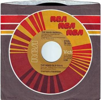 MAIN INGREDIENT - THE GOOD OLD DAYS - RCA