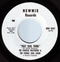 SIR CHARLES MATTHEWS - THAT SOUL THING - NEWMIS