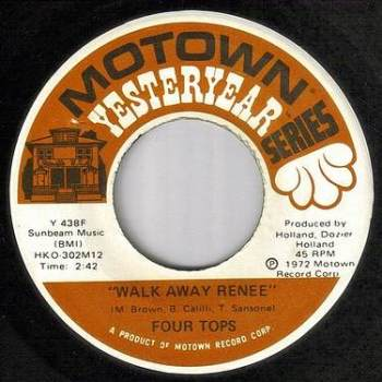FOUR TOPS - WALK AWAY RENEE - MOTOWN YY