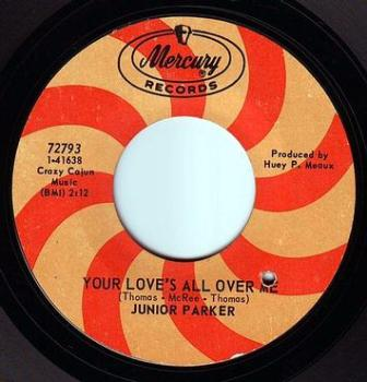JUNIOR PARKER - YOUR LOVE'S ALL OVER ME - MERCURY