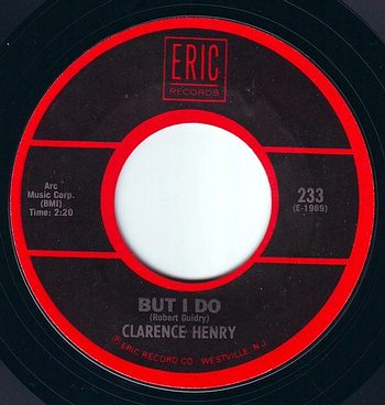 CLARENCE HENRY - BUT I DO - ERIC