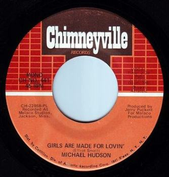 MICHAEL HUDSON - GIRLS ARE MADE FOR LOVIN' - CHIMNEYVILLE