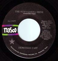 DEMETRISS TAPP - THE SUN'S GONNA SHINE - NASCO DEMO