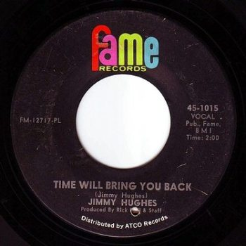 JIMMY HUGHES - TIME WILL BRING YOU BACK - FAME