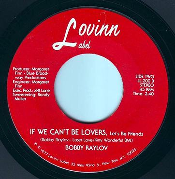 BOBBY RAYLOV - IF WE CAN'T BE LOVERS - LOVINN