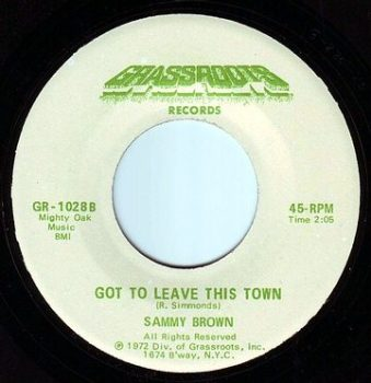 SAMMY BROWN - GOT TO LEAVE THIS TOWN - GRASSROOTS