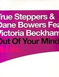 TRUE STEPPERS & DANE BOWERS feat VICTORIA BECKHAM - OUT OF YOUR MIND - NULIFE