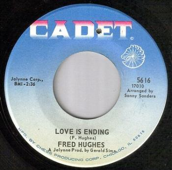 FRED HUGHES - LOVE IS ENDING - CADET