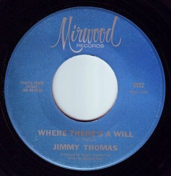 JIMMY THOMAS - WHERE THERE'S A WILL - MIRWOOD