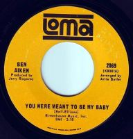 BEN AIKEN - YOU WERE MEANT TO BE MY BABY - LOMA